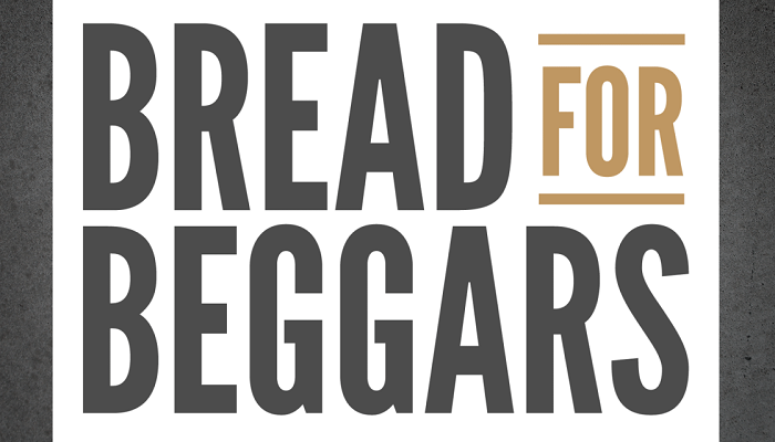 Bread for Beggars
