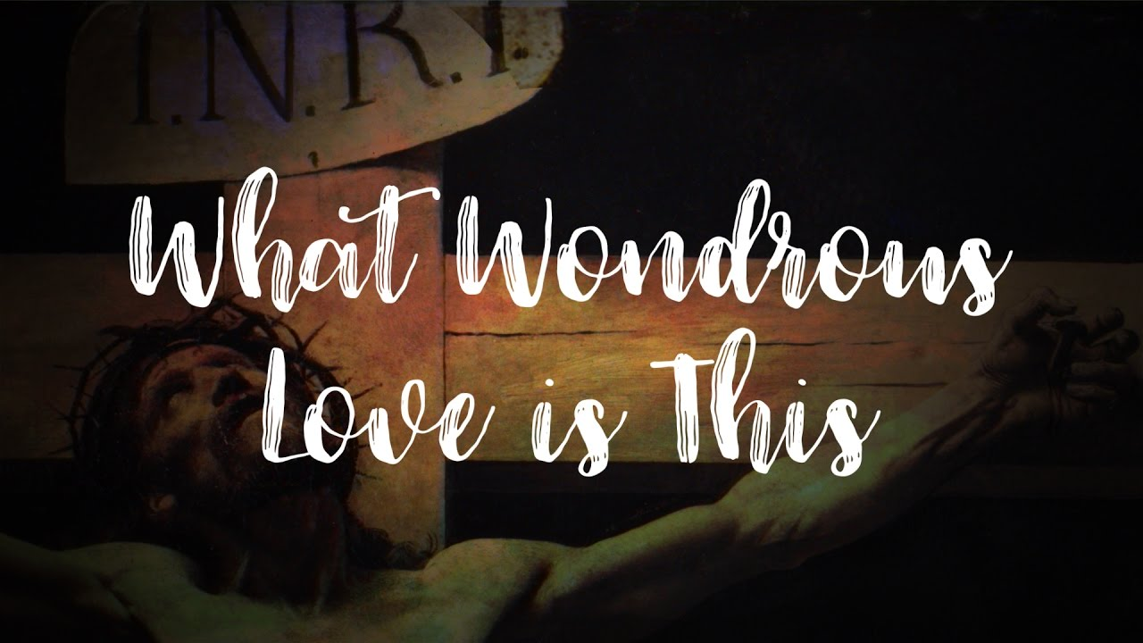 What Wondrous Love is This - Koine