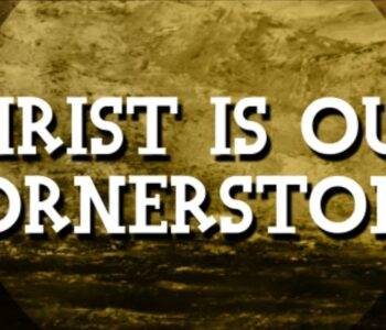 Christ is Our Cornerstone - TITLE